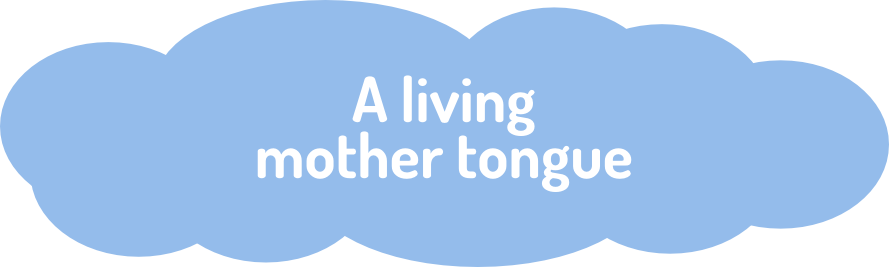 A living mother tongue